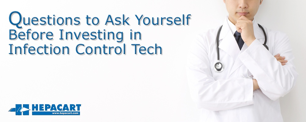 201712-Hepacart-Questions-to-Ask-Yourself-Before-Investing-in-Infection-Control-Tech.jpg